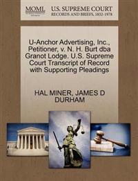 U-Anchor Advertising, Inc., Petitioner, V. N. H. Burt DBA Granot Lodge. U.S. Supreme Court Transcript of Record with Supporting Pleadings