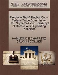 Firestone Tire & Rubber Co. V. Federal Trade Commission U.S. Supreme Court Transcript of Record with Supporting Pleadings