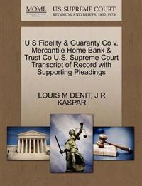 U S Fidelity & Guaranty Co V. Mercantile Home Bank & Trust Co U.S. Supreme Court Transcript of Record with Supporting Pleadings