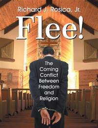 Flee! the Coming Conflict Between Freedom and Religion