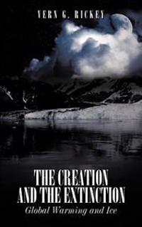 The Creation and the Extinction