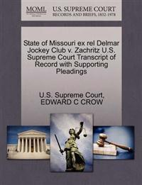 State of Missouri Ex Rel Delmar Jockey Club V. Zachritz U.S. Supreme Court Transcript of Record with Supporting Pleadings
