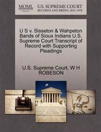 U S V. Sisseton & Wahpeton Bands of Sioux Indians U.S. Supreme Court Transcript of Record with Supporting Pleadings