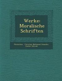 Werke: Moralische Schriften