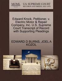 Edward Krock, Petitioner, V. Electric Motor & Repair Company, Inc. U.S. Supreme Court Transcript of Record with Supporting Pleadings