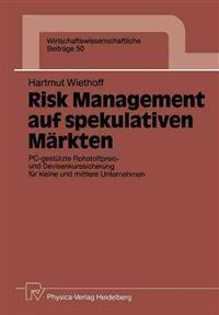 Risk Management auf Spekulativen Markten