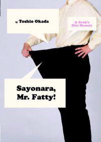 Sayonara, Mr. Fatty!