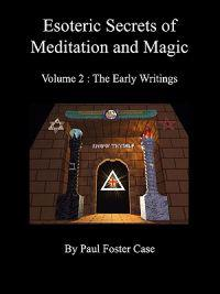 Esoteric Secrets of Meditation and Magic - Volume 2