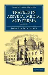 Travels in Assyria, Media, and Persia 2 Volume Set Travels in Assyria, Media, and Persia