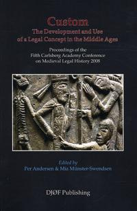 Custom, the Development and Use of a Legal Concept in the Middle Ages