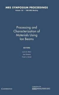 Processing and Characterization of Materials Using Ion Beams