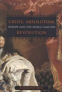 Crisis, Absolutism, Revolution