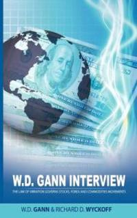 W.D. Gann Interview by Richard D. Wyckoff