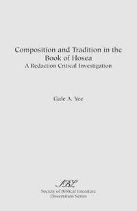 Composition and Tradition in the Book of Hosea