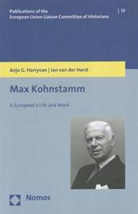 Max Kohnstamm: A European's Life and Work
