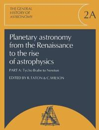 Planetary Astronomy from the Renaissance to the Rise of Astrophysics