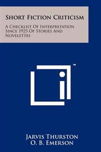 Short Fiction Criticism: A Checklist of Interpretation Since 1925 of Stories and Novelettes