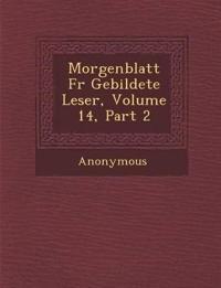 Morgenblatt Fur Gebildete Leser, Volume 14, Part 2