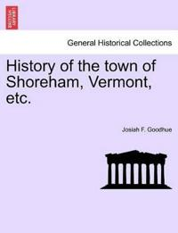 History of the Town of Shoreham, Vermont, Etc.