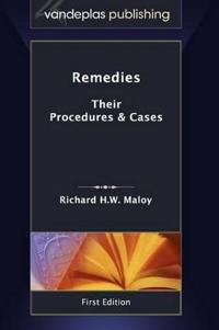 Remedies: Their Procedures & Cases First Edition 2011