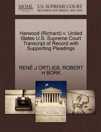 Harwood (Richard) V. United States U.S. Supreme Court Transcript of Record with Supporting Pleadings