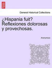 Hispania Fuit? Reflexiones Dolorosas y Provechosas.