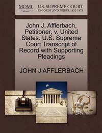 John J. Afflerbach, Petitioner, V. United States. U.S. Supreme Court Transcript of Record with Supporting Pleadings