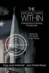 The Waging War Within-a Devotional for Winning the Daily War