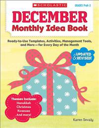 December Monthly Idea Book, Grades Prek-3: Ready-To-Use Templates, Activities, Management Tools, and More-For Every Day of the Month