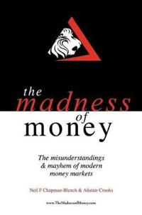 The Madness of Money