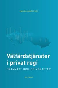 Välfärdstjänster i privat regi : framväxt och drivkrafter