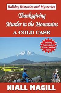 Thanksgiving Murder in the Mountains: A Cold Case