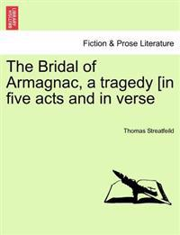 The Bridal of Armagnac, a tragedy [in five acts and in verse