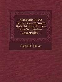 H Lfsb Chlein Des Lehrers Zu Meinem Katechismus Fur Den Konfirmanden-Unterricht...