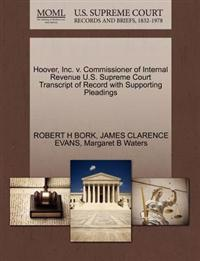 Hoover, Inc. V. Commissioner of Internal Revenue U.S. Supreme Court Transcript of Record with Supporting Pleadings