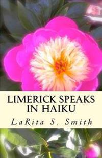 Limerick Speaks in Haiku