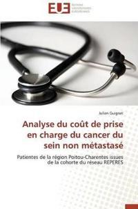 Analyse Du Co�t de Prise En Charge Du Cancer Du Sein Non M�tastas�