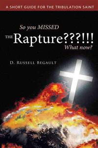 So You Missed the Rapture???!!! What Now?