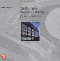 Gullichen, Kairamo, Vormala: Architecture 1969-2000