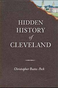 Hidden History of Cleveland