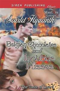 Belgian Chocolates and Incubus Kisses [The Taste of Love 1] (Siren Publishing Classic Manlove)