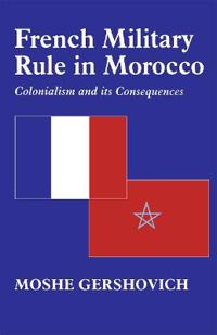 French Military Rule in Morocco