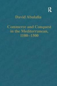 Commerce and Conquest in the Mediterranean, 1100-1500