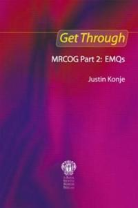 Get Through Mrcog Part 2: Emqs: Emqs