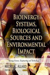 Bioenergy Systems, Biological SourcesEnvironmental Impact