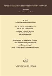 Erarbeitung Physikalischer Größen Und Gesetze Im Physikunterricht Der Sekundarstufe I Unter Einsatz Von Schülerexperimenten