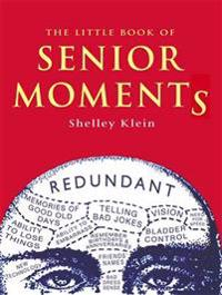The Little Book of Senior Moments