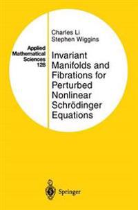 Invariant Manifolds and Fibrations for Perturbed Nonlinear Schrödinger Equations