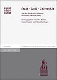 Stadt - Land - Universitat: Aus Den Werken Des Mainzer Historikers Helmut Mathy
