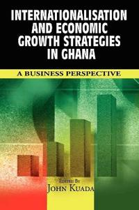 Internationalisation and Economic Growth Strategies in Ghana